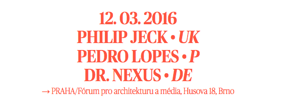 12th March // Phillip Jeck, Pedro Lopes, Dr. Nexus @ Brno